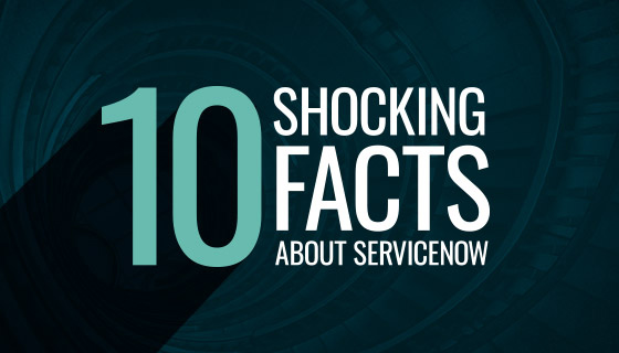 10 Beneficial ServiceNow Facts Every CEO Should Know