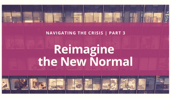 Navigating the Crisis | Reimagine the New Normal